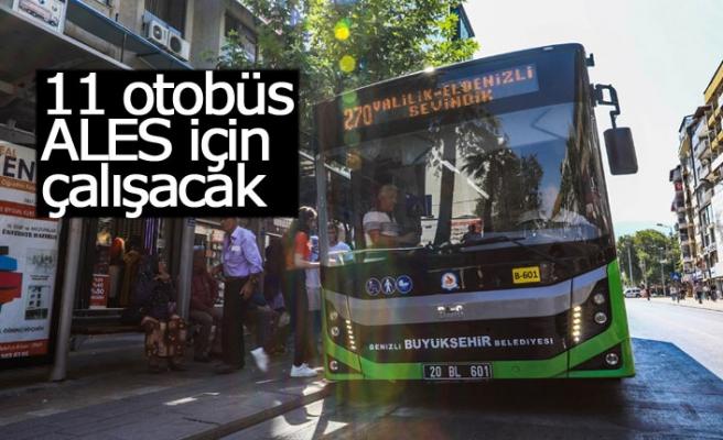 11 otobüs ALES için çalışacak