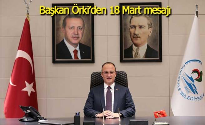 Başkan Örki'den 18 Mart mesajı
