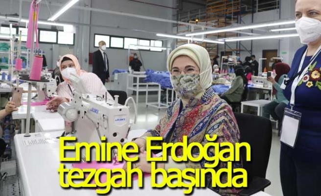 Emine Erdoğan tezgah başında