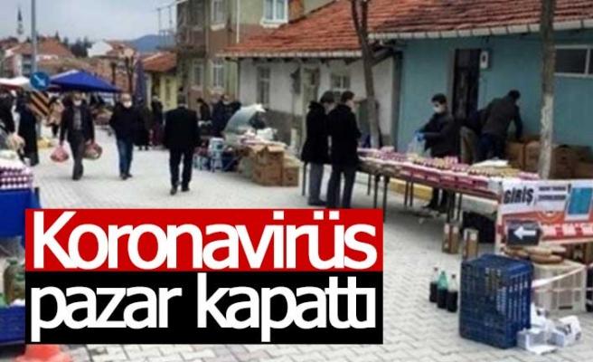 Koronavirüs pazar kapattı