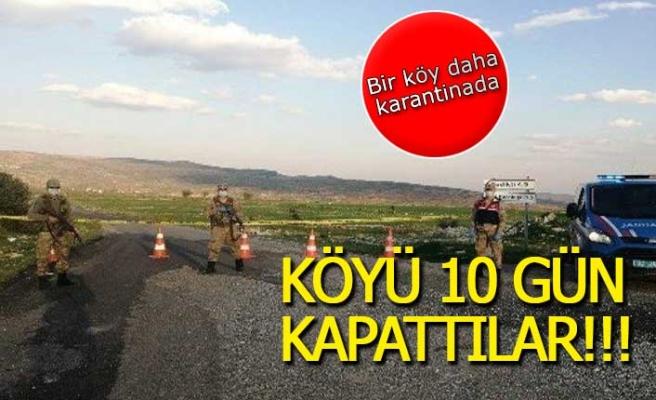 Köyü 10 gün kapattılar!
