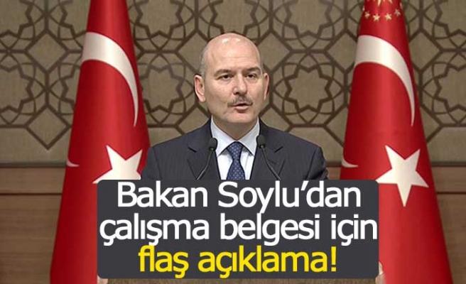 Bakan Soylu'dan çalışma belgesi için flaş açıklama!