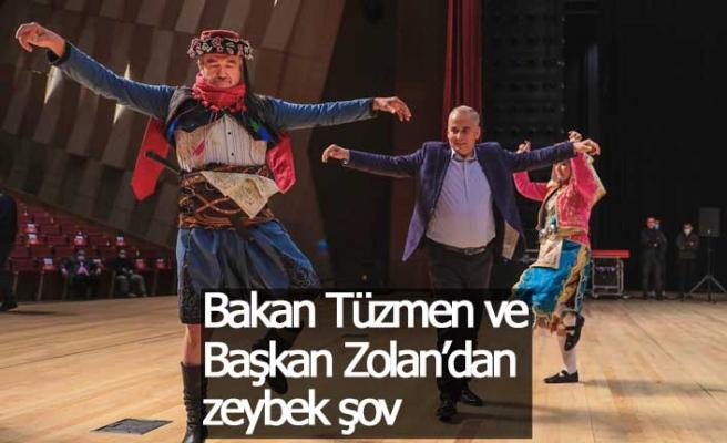 Bakan Tüzmen ve Başkan Zolan'dan zeybek şov