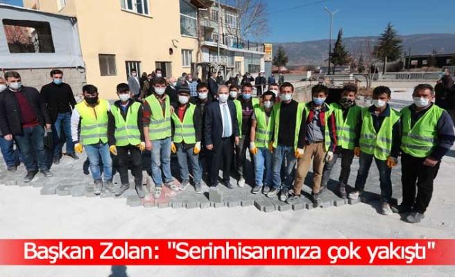 """Başkan Zolan: ''Serinhisarımıza çok yakıştı"""""""