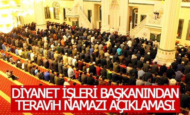 Diyanet İşleri Başkanı Erbaş'tan flaş teravih namazı açıklaması!