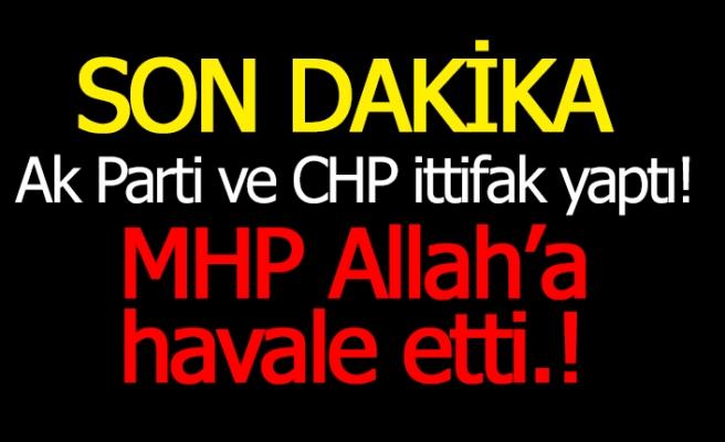 MHP, Ak Parti'yi Allah'a havale etti!