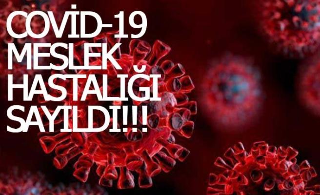 Covid-19 meslek hastalığı sayıldı!