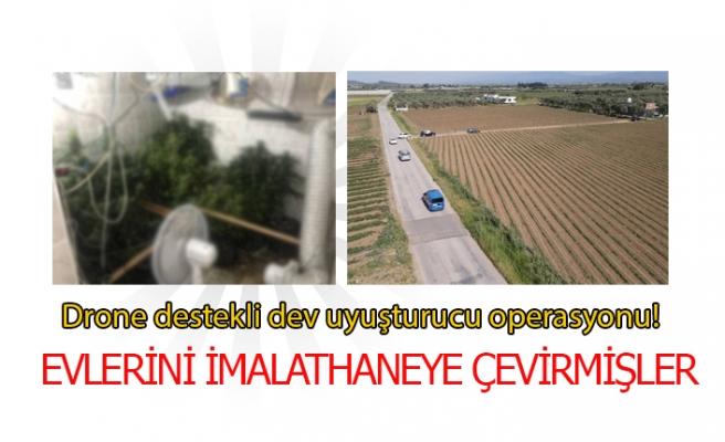 Drone destekli dev uyuşturucu operasyonu!