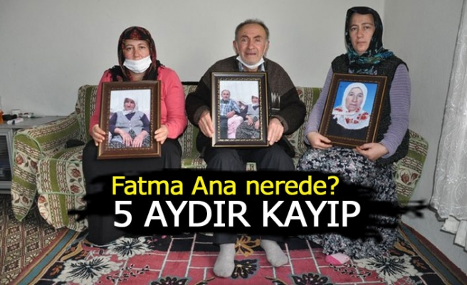 Fatma Ana nerede?