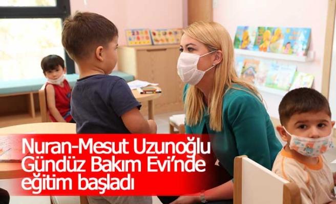 Nuran-Mesut Uzunoğlu Gündüz Bakım Evi'nde eğitim başladı