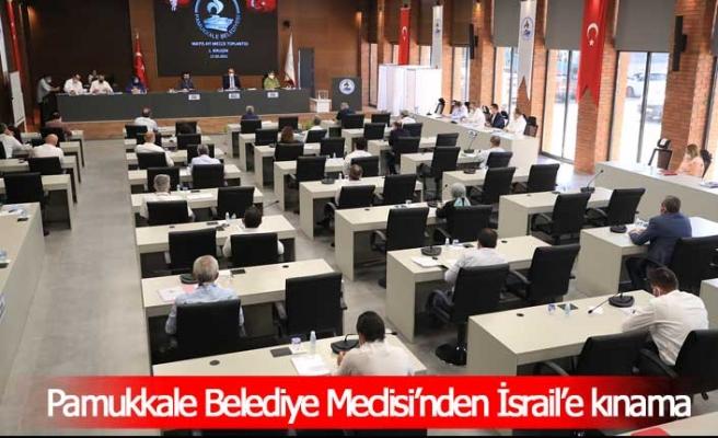 Pamukkale Belediye Meclisi'nden İsrail'e kınama