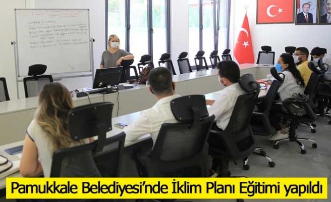 Pamukkale Belediyesi'nde İklim Planı Eğitimi yapıldı