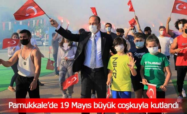 Pamukkale'de 19 Mayıs büyük coşkuyla kutlandı