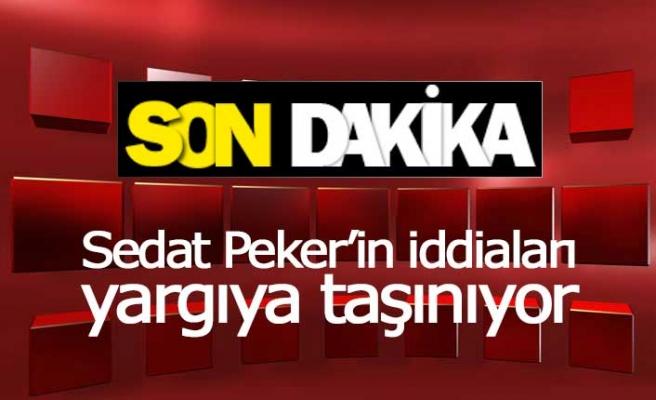 Sedat Peker'in iddiaları yargıya taşınıyor!