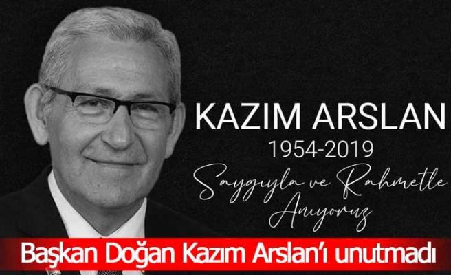 Başkan Doğan Kazım Arslan'ı unutmadı