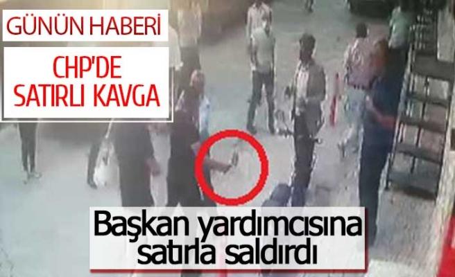 CHP'de satırlı kavga!