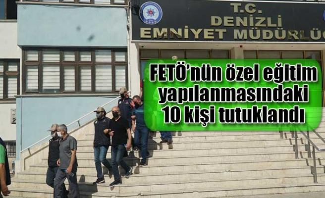 FETÖ'nün özel eğitim yapılanmasındaki 10 kişi tutuklandı