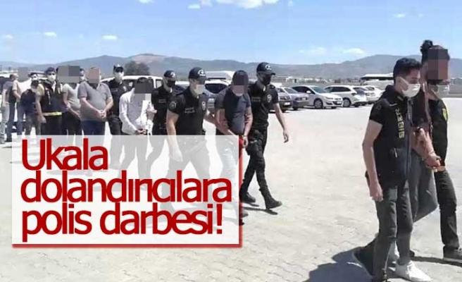 Ukala dolandırıcılara polis darbesi