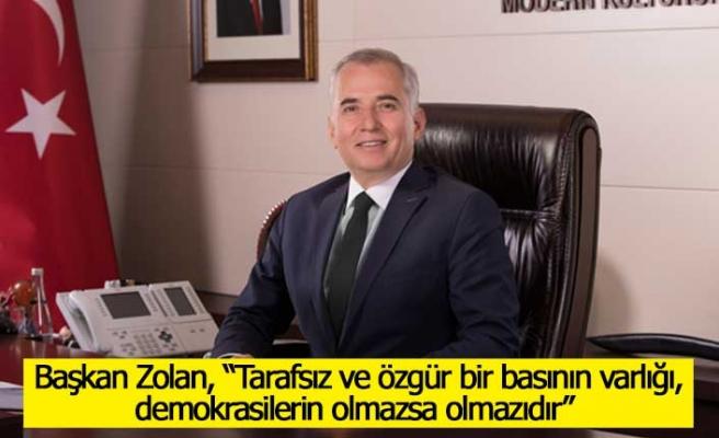 """Başkan Zolan, """"Tarafsız ve özgür bir basının varlığı, demokrasilerin olmazsa olmazıdır"""""""
