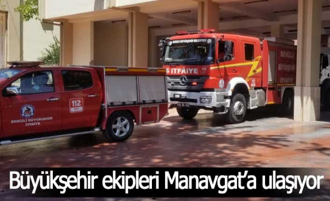 Büyükşehir ekipleri Manavgat'a ulaşıyor