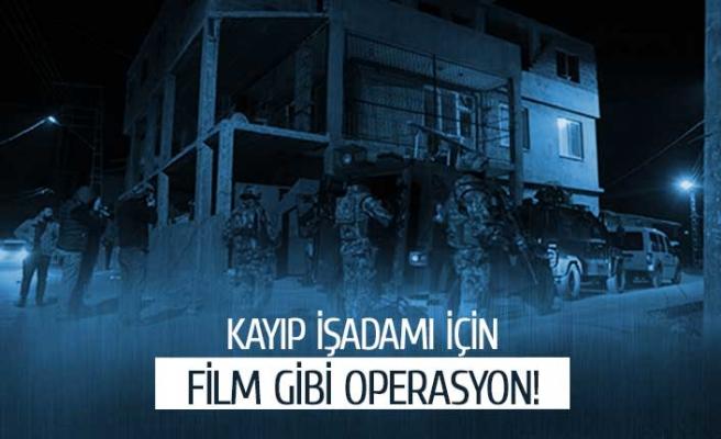 Kaybolan iş adamını kurtarmak için film gibi operasyon!