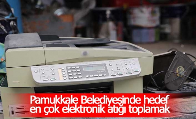 Pamukkale Belediyesinde hedef en çok elektronik atığı toplamak