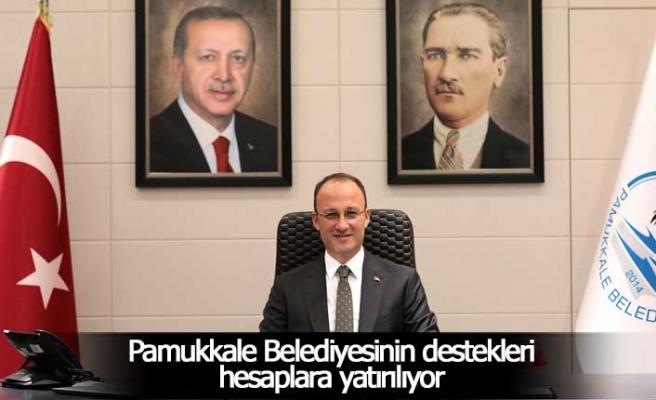Pamukkale Belediyesinin destekleri hesaplara yatırılıyor
