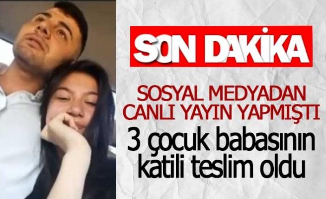 3 çocuk babasının katili teslim oldu (GÖRÜNTÜLÜ)
