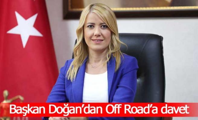 Başkan Doğan'dan Off Road'a davet