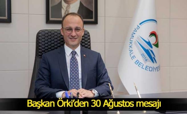 Başkan Örki'den 30 Ağustos mesajı