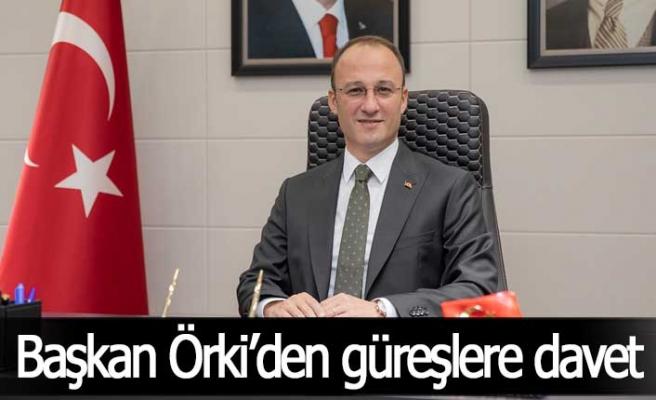 Başkan Örki'den güreşlere davet