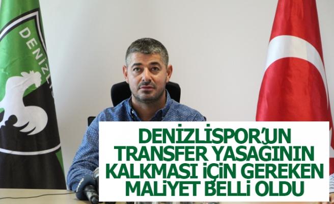 DENİZLİSPOR'UN TRANSFER YASAĞININ KALKMASI İÇİN GEREKEN MALİYET BELLİ OLDU