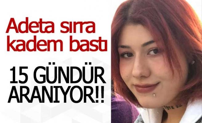 Genç kız 15 gündür kayıp