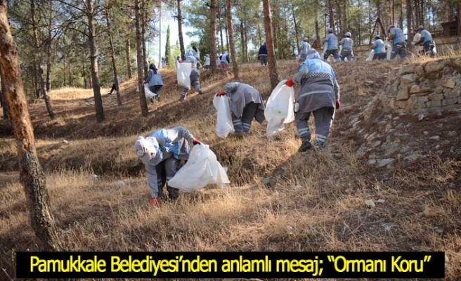 """Pamukkale Belediyesi'nden anlamlı mesaj; """"Ormanı Koru"""""""