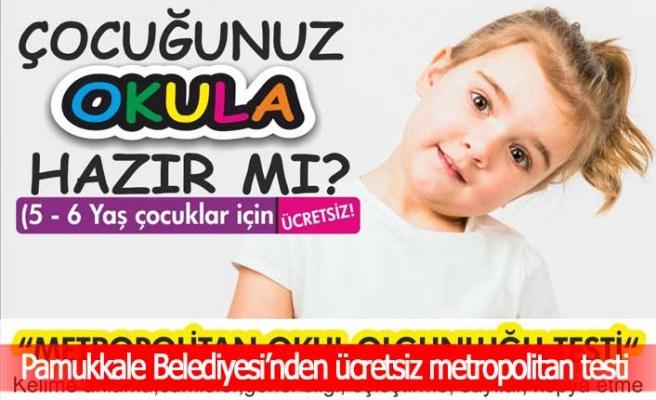 Pamukkale Belediyesi'nden ücretsiz metropolitan testi