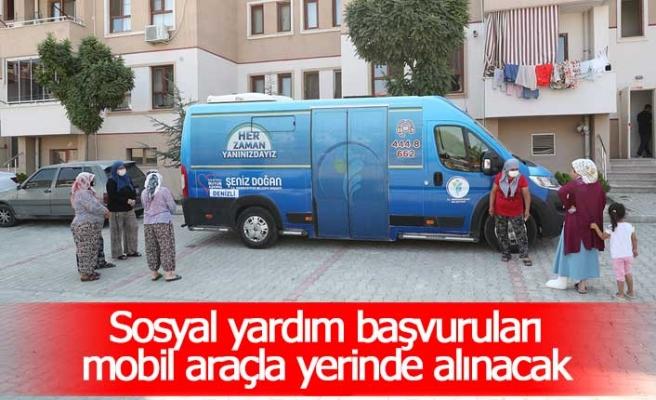 Sosyal yardım başvuruları mobil araçla yerinde alınacak