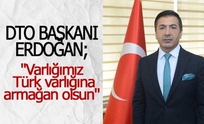 """""""Varlığımız  Türk varlığına armağan olsun"""""""