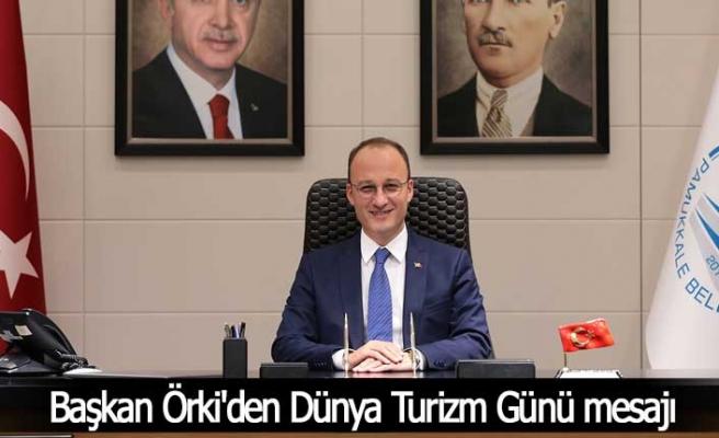 Başkan Örki'den Dünya Turizm Günü mesajı