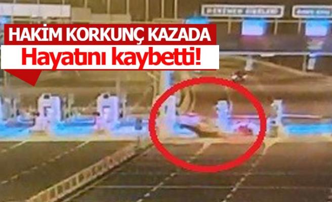 Hakim korkunç kazada hayatını kaybetti!