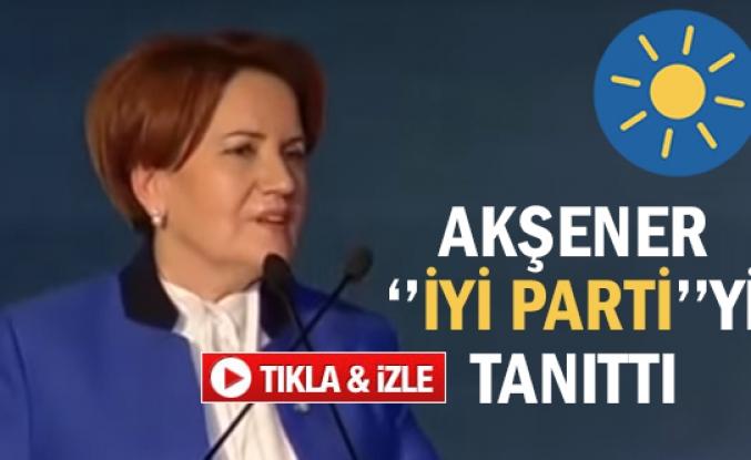 "Meral Akşener  ""İyi Parti""yi tanıttı"