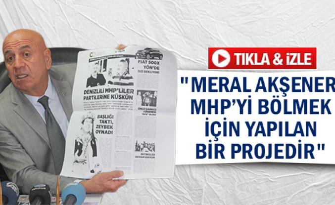 """""""Meral Akşener, MHP'yi bölmek için yapılan bir projedir"""""""