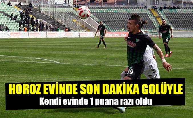 Horoz evinde son dakika golüyle 1 puana razı oldu