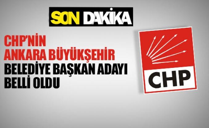 CHP'nin Ankara büyükşehir belediye başkan adayı belli oldu