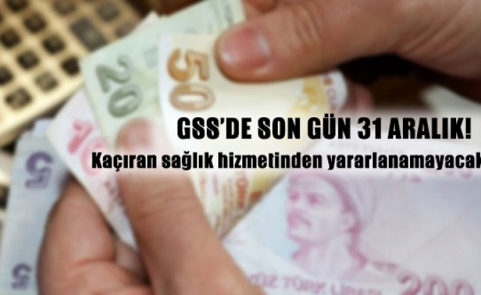 GSS'de son gün 31 aralık!
