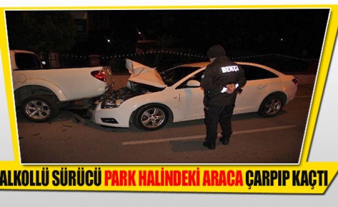 Alkollü sürücü park halindeki araca çarpıp kaçtı