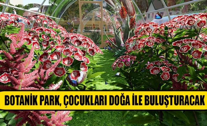 Botanik park, çocukları doğa ile buluşturacak