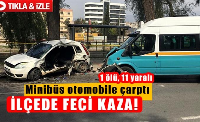 Minibüs otomobile çarptı  1 ölü, 11 yaralı