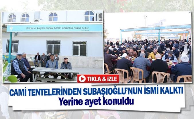 Cami tentelerinden Subaşıoğlu'nun ismi kalktı