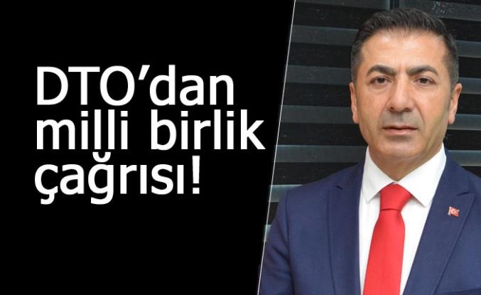 DTO'dan milli birlik çağrısı!