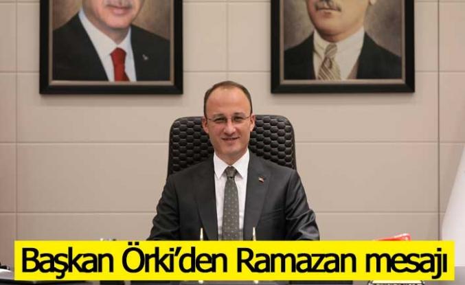 Başkan Örki'den Ramazan mesajı